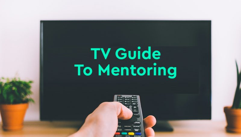 TV guide to mentoring